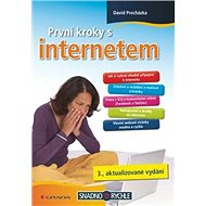 První kroky s internetem: 3., aktualizované vydání - Kniha