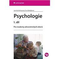 Psychologie 1.díl: Pro studenty zdravotnických oborů - Kniha
