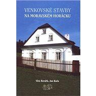 Venkovské stavby na Moravském Horácku - Kniha