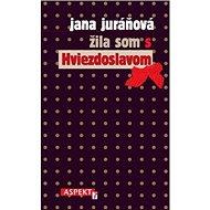 Žila som s Hviezdoslavom - Kniha