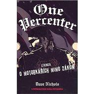 One Percenter: Legenda o motorkářích mimo zákon - Kniha