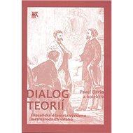 Dialog teorií: Filozofická dilemata výzkumu mezinárodních vztahů - Kniha