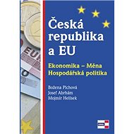Česká republika a EU: Ekonomika - Měna. Hospodářská politika - Kniha