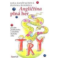Angličtina plná her: Pro děti předškolního a mladšího  školního věku - Kniha