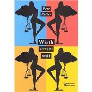 Wirth versus stát - Kniha