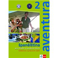 Aventura 2 Španělština: pro střední a jazykové školy. Učebnice, pracovní sešit a 2CD - Kniha