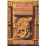 Mayské proroctví: Orákulum podle mayského kalendáře - Kniha