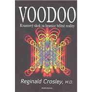 Voodoo: Kvantový skok za hranice běžné reality - Kniha