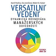 Versatilní vedení: Dynamická rovnováha manažerských dovedností - Kniha