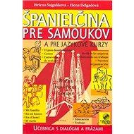 Španielčina pre samoukov a pre jazykové kurzy: Učebnica s dialógmi a frázami - Kniha