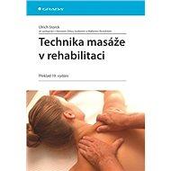 Technika masáže v rehabilitaci: Překlad 19. vydání - Kniha