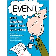 Event aneb Úspěšná akce krok za krokem: Příručka pro organizátory - Kniha