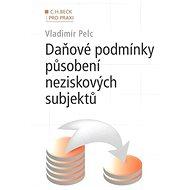 Daňové podmínky působení neziskových subjektů - Kniha