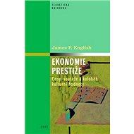 Ekonomie prestiže: Ceny, vyznamenání a oběh kulturní hodnoty - Kniha