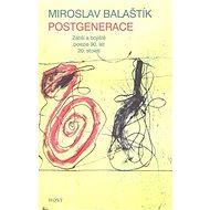 Postgenerace: Zátiší a bojiště poezie 90. let 20. století - Kniha