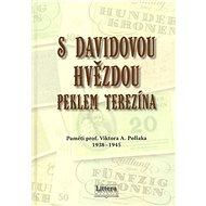 S davidovou hvězdou peklem Terezína - Kniha