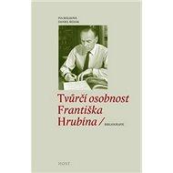Tvůrčí osobnost Františka Hrubína - Kniha