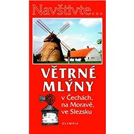 Větrné mlýny: v Čechách, na Moravě, ve Slezsku - Kniha