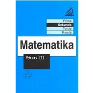 Matematika Výrazy 1: Matematika pro nižší třídy víceletých gymnazií - Kniha