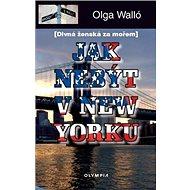 Jak nebýt v New Yorku: Divná ženská za mořem