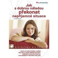Jak s dobrou náladou překonat nepříjemné situace - Kniha