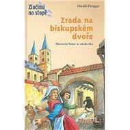 Zrada na biskupském dvoře - Kniha