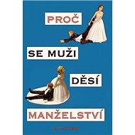 Proč se muži děsí manželství - Kniha