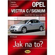 Opel Vectra C/Signum: Údržba a opravy automobilů č.109 Vectra C3/02-7/08, Signum 5/03-7/08