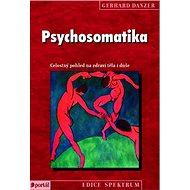 Psychosomatika: Celostný pohled na zdraví těla i duše - Kniha