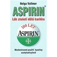 Aspirin: Lék století dělá kariéru - Kniha