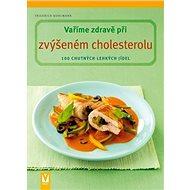 Vaříme zdravě při zvýšeném cholesterolu - Kniha