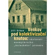 Venkov pod kolektivizační knutou - Kniha