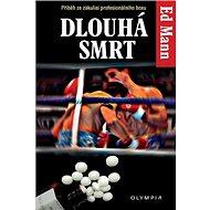 Dlouhá smrt: Příběh ze zákulisí profesionálního boxu - Kniha