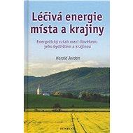 Léčivá energie místa a krajiny - Kniha