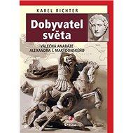 Dobyvatel světa: Válečná anabáze Alexandra I. Makedonského - Kniha