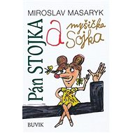 Pán Stojka a myšička Sojka - Kniha