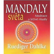 Mandaly světa: Meditace a léčivé rituály - Kniha