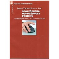 Společenská odpovědnost podniků: Transparentnost a etika podnikání - Kniha