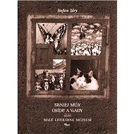 Spanilej múzy osídla a vnady alebo malé literárne múzeum - Kniha
