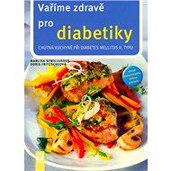 Vaříme zdravě pro diabetiky - Kniha
