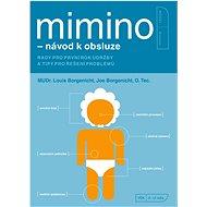Kniha Mimino - návod k obsluze: Rady pro první rok údržby a tipy pro řešení problémů