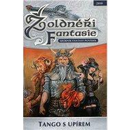 Žoldnéři Fantasie Tango s upírem: 1 - Kniha