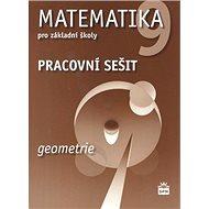 Matematika 9 pro základní školy Geometrie Pracovní sešit - Kniha