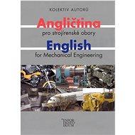 Angličtina pro strojírenské obory: English for Mechanical Engineering - Kniha