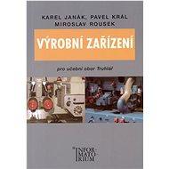 Výrobní zařízení: Pro učební obor truhlářství - Kniha