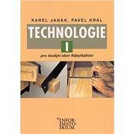 Technologie I: Pro studijní obor Nábytkářství - Kniha