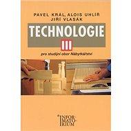 Technologie III: Pro studijní obor Nábytkářství