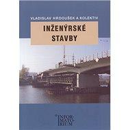 Inženýrské stavby: Pro SPŠ stavební - Kniha