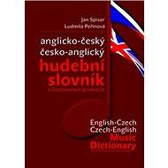 Anglicko-český česko-anglický hudební slovník: s ilustrovaným prologem - Kniha