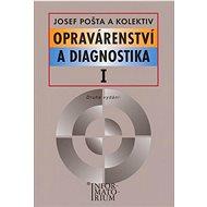 Opravárenství a diagnostika I: Pro 1 ročník UO Automechanik - Kniha